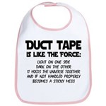 Duct Tape is like the Force Bib