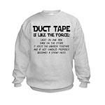 Duct Tape is like the Force Kids Sweatshirt