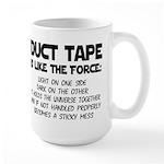 Duct Tape is like the Force Large Mug