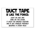 Duct Tape is like the Force Rectangle Sticker