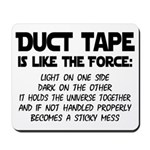 Duct Tape is like the Force Mousepad