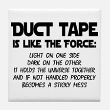 Duct Tape is like the Force Tile Coaster