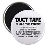 Duct Tape is like the Force Magnet