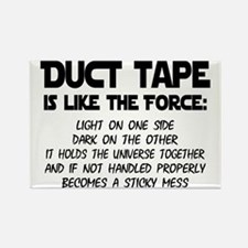 Duct Tape is like the Force Rectangle Magnet