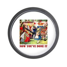 NOW YOU'VE DONE IT Wall Clock