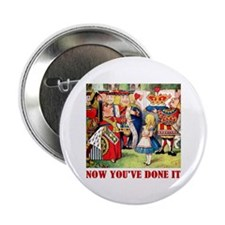 "NOW YOU'VE DONE IT 2.25"" Button (10 pack)"