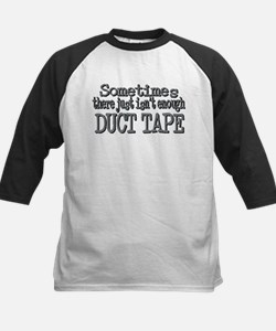 Duct Tape - just not enough Tee