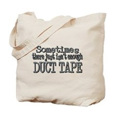 Duct Tape - just not enough Tote Bag