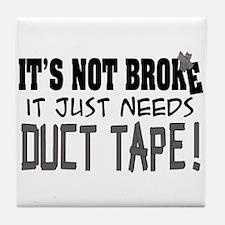 Not Broke - Duct Tape Tile Coaster