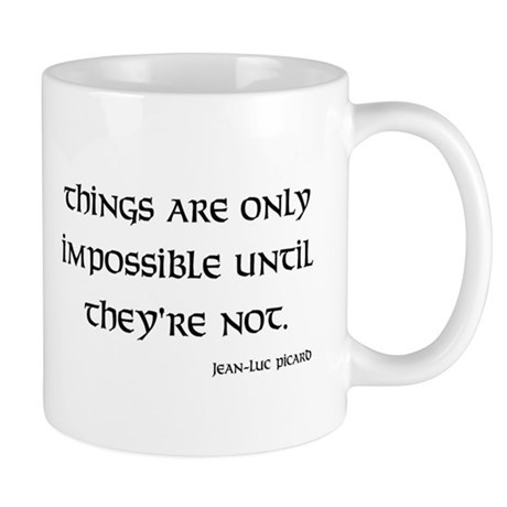 Things are only impossible Mug