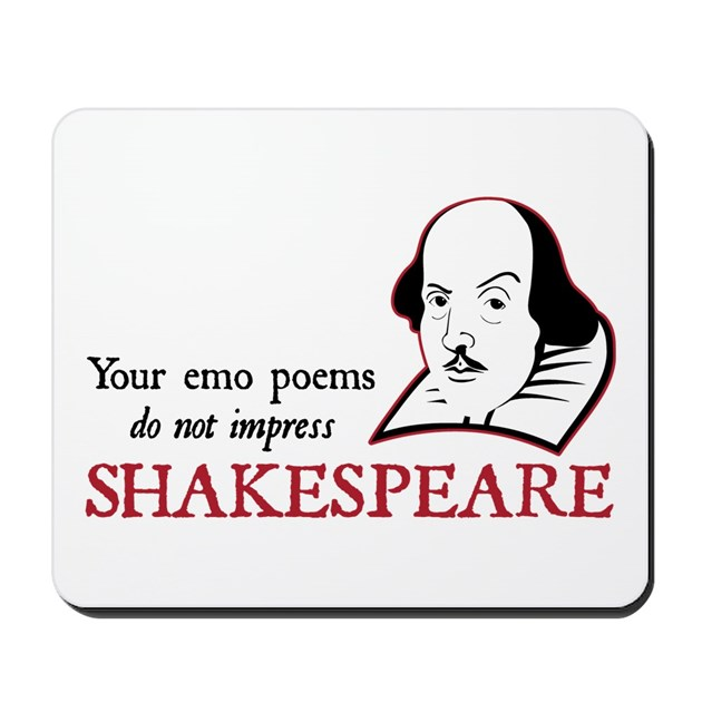 Emo Poems: Shakespeare Emo Poems Mousepad By Obsessiondesign