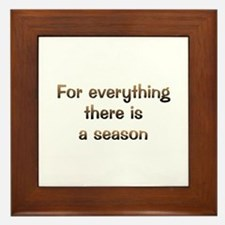 There Is A Season Framed Tile