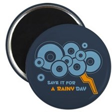 Save it For a Rainy Day Magnet