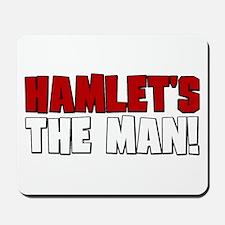 Hamlet's The Man! Mousepad