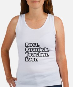 """Best.Spanish.Teacher.Ever."" Women's Tank Top"