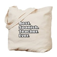 """Best.Spanish.Teacher.Ever."" Tote Bag"