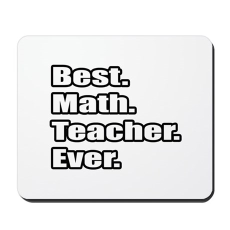 """Best. Math. Teacher. Ever."" Mousepad"