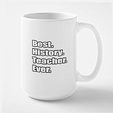 """""""Best. History. Teacher."""" Mug"""