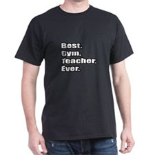 """Best. Gym. Teacher. Ever."" T-Shirt"