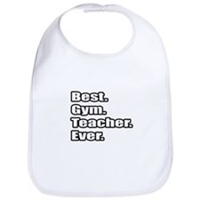 """Best. Gym. Teacher. Ever."" Bib"