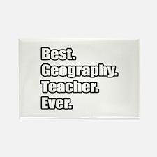 """Best. Geography. Teacher."" Rectangle Magnet"