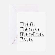 """Best. Drama. Teacher. Ever."" Greeting Card"