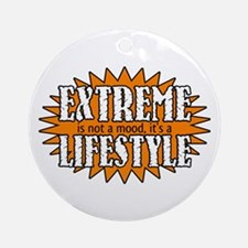 Extreme is a Lifestyle Ornament (Round)