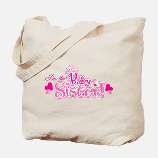 I'm The Baby Sister Tote Bag