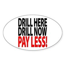 """DRILL HERE, DRILL NOW..."" Oval Decal"