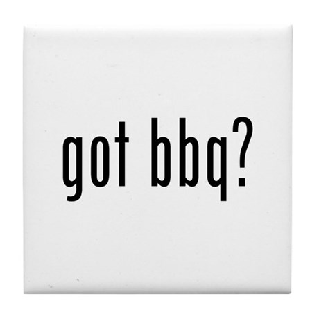 got bbq? Tile Coaster