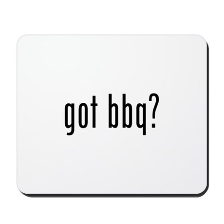 got bbq? Mousepad