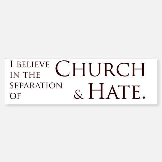Church and Hate Bumper Stickers