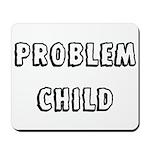 Problem child Mousepad