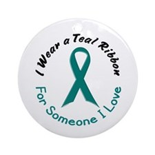 Teal Ribbon For Someone I Love 4 Ornament (Round)