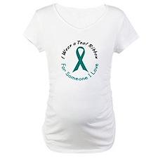 Teal Ribbon For Someone I Love 4 Shirt