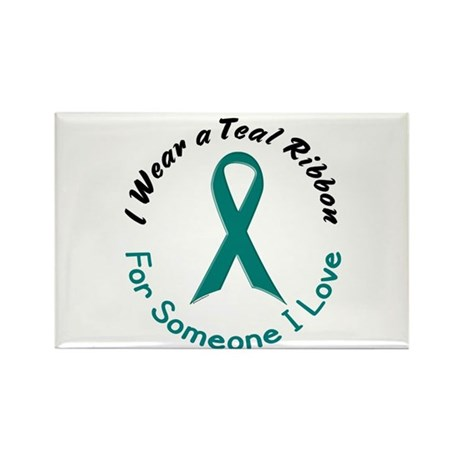 Teal Ribbon For Someone I Love 4 Rectangle Magnet