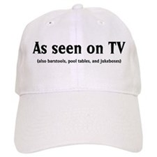 As seen on TV or anywhere els Baseball Cap