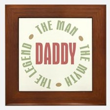 Daddy Man Myth Legend Framed Tile