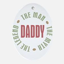 Daddy Man Myth Legend Oval Ornament