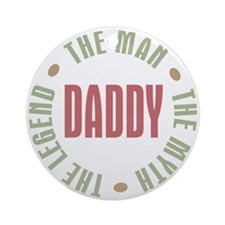 Daddy Man Myth Legend Ornament (Round)
