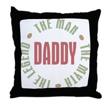 Daddy Man Myth Legend Throw Pillow
