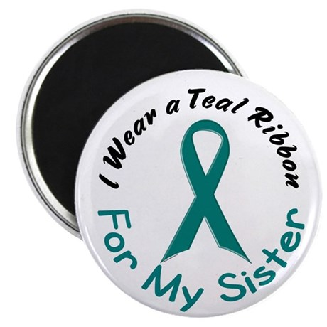 Teal Ribbon For My Sister 4 Magnet
