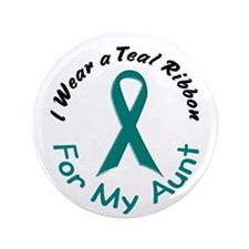"""Teal Ribbon For My Aunt 4 3.5"""" Button"""