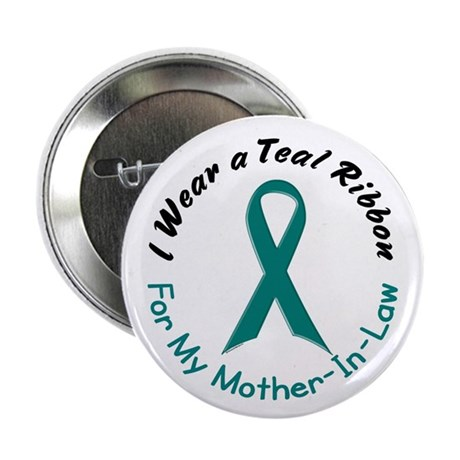 """Teal Ribbon For My Mother-In-Law 4 2.25"""" Button (1"""