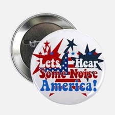 "Lets Hear Some Noise America! 2.25"" Button (100 pa"