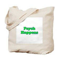 Psych Happens Tote Bag