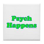 Psych Happens Tile Coaster