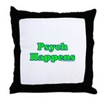Psych Happens Throw Pillow
