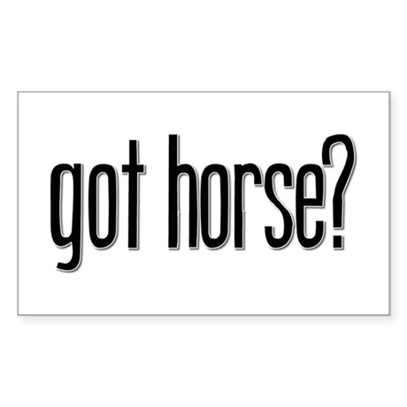 Got Horse? Rectangle Sticker
