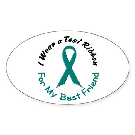 Teal Ribbon For My Best Friend 4 Oval Sticker